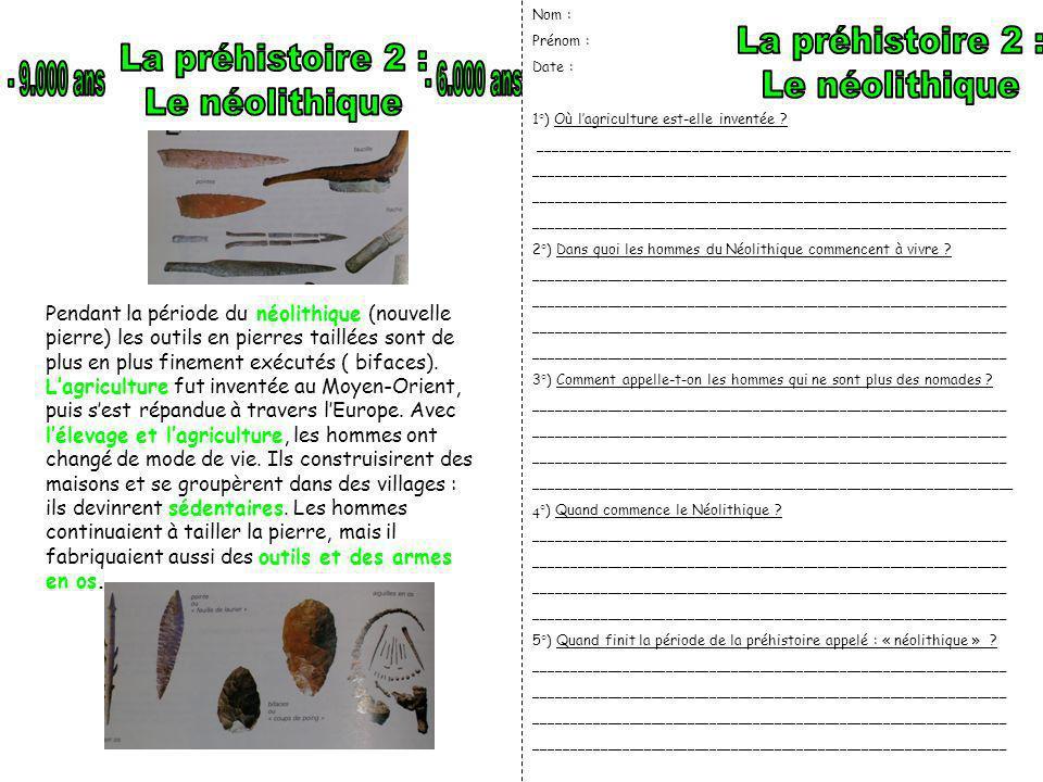 La préhistoire 2 : Le néolithique La préhistoire 2 : Le néolithique