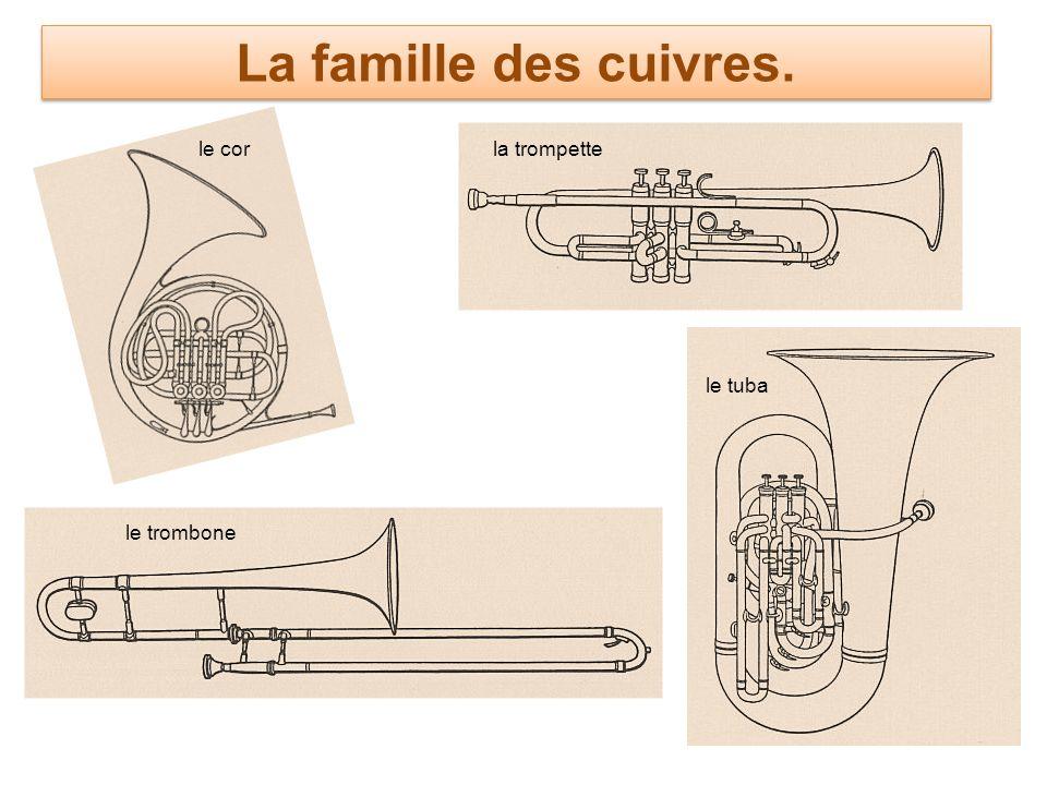 La famille des cuivres. le cor la trompette le tuba le trombone