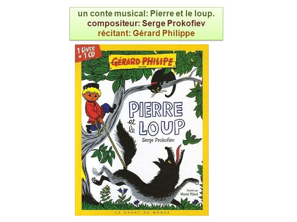 un conte musical: Pierre et le loup. compositeur: Serge Prokofiev