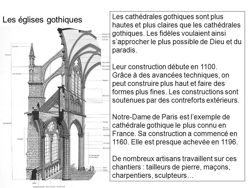Les cathédrales gothiques sont plus hautes et plus claires que les cathédrales gothiques. Les fidèles voulaient ainsi s'approcher le plus possible de Dieu et du paradis.