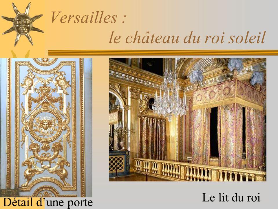 Versailles : le château du roi soleil