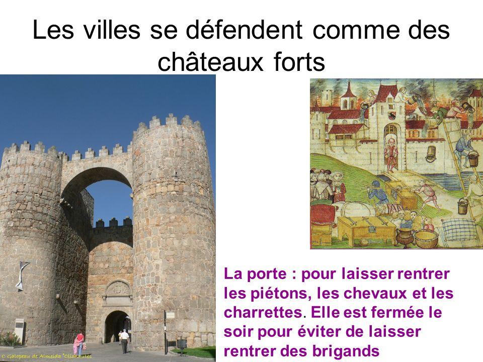 Les villes se défendent comme des châteaux forts