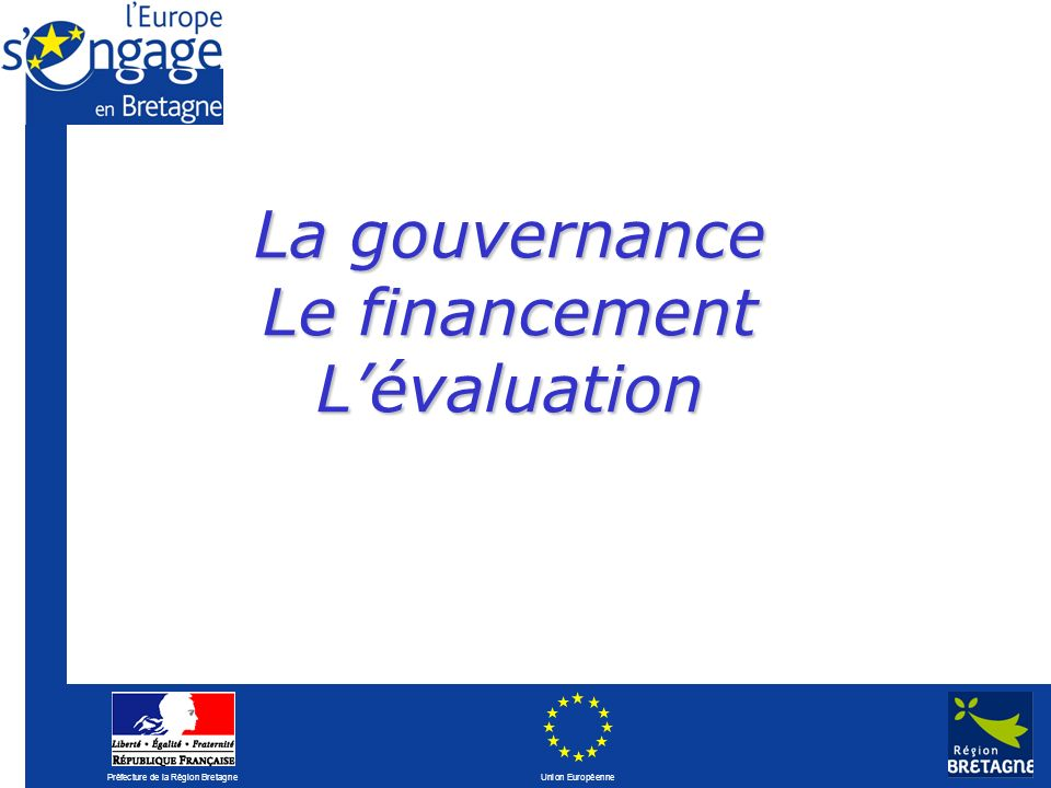 La gouvernance Le financement L'évaluation