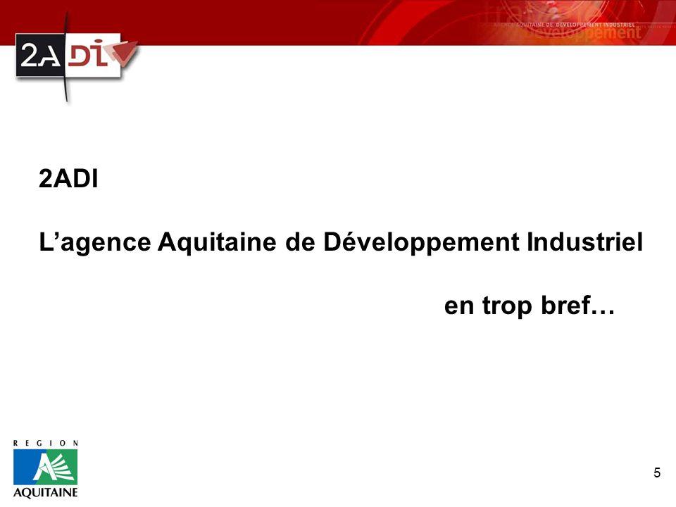 2ADI L'agence Aquitaine de Développement Industriel en trop bref…
