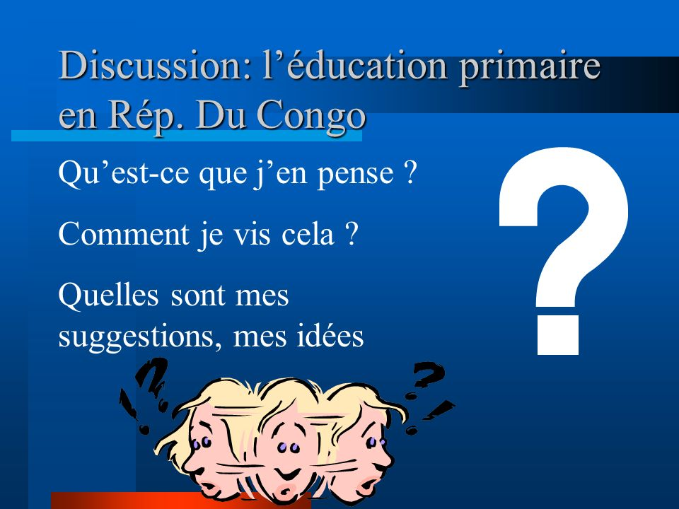 Discussion: l'éducation primaire en Rép. Du Congo