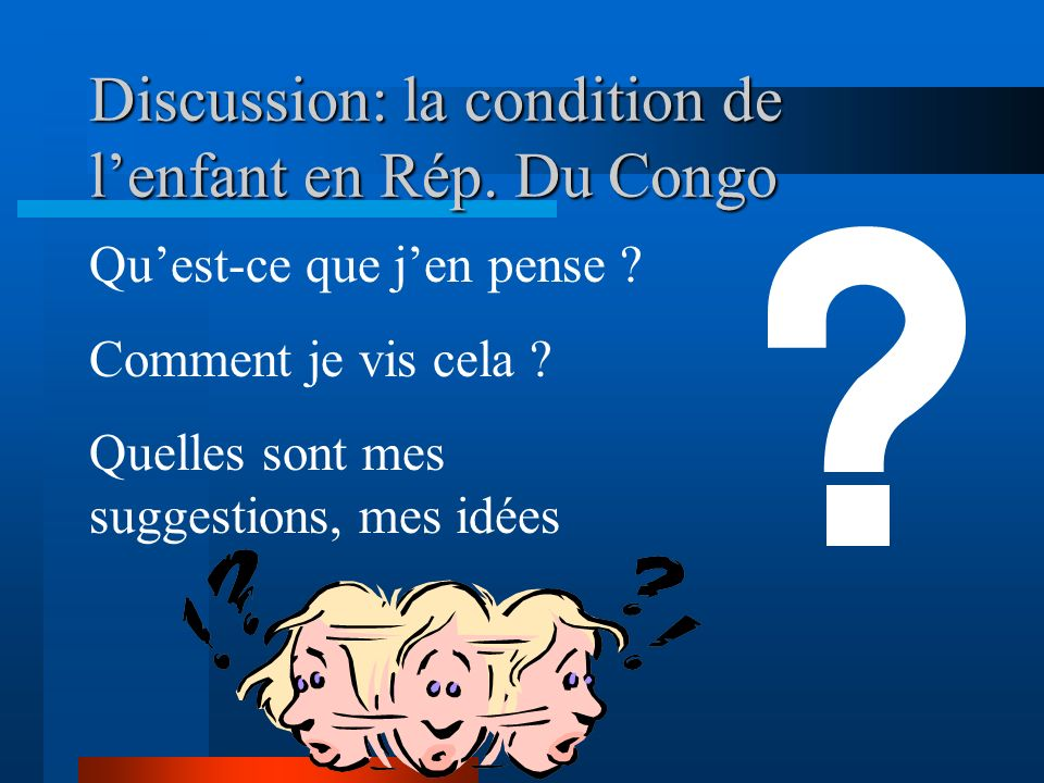 Discussion: la condition de l'enfant en Rép. Du Congo