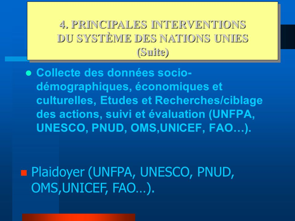 4. PRINCIPALES INTERVENTIONS DU SYSTÈME DES NATIONS UNIES (Suite)