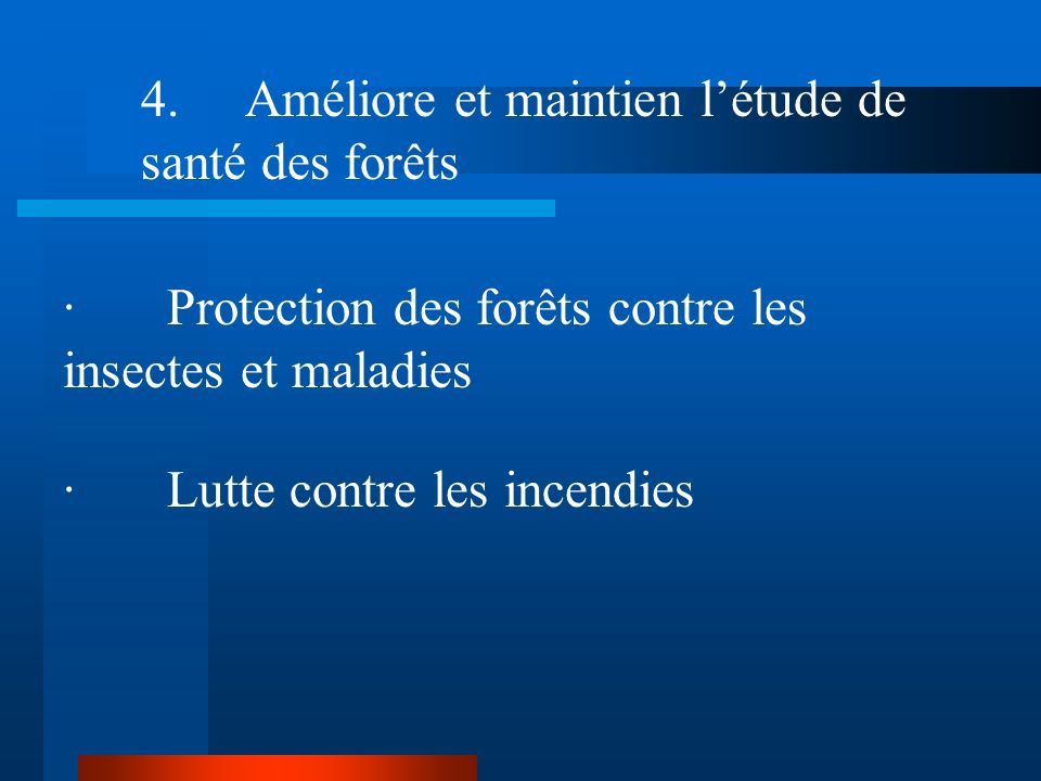 4. Améliore et maintien l'étude de santé des forêts