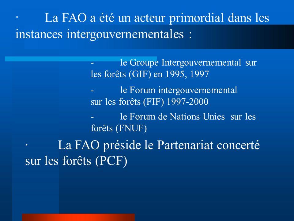 · La FAO a été un acteur primordial dans les instances intergouvernementales :