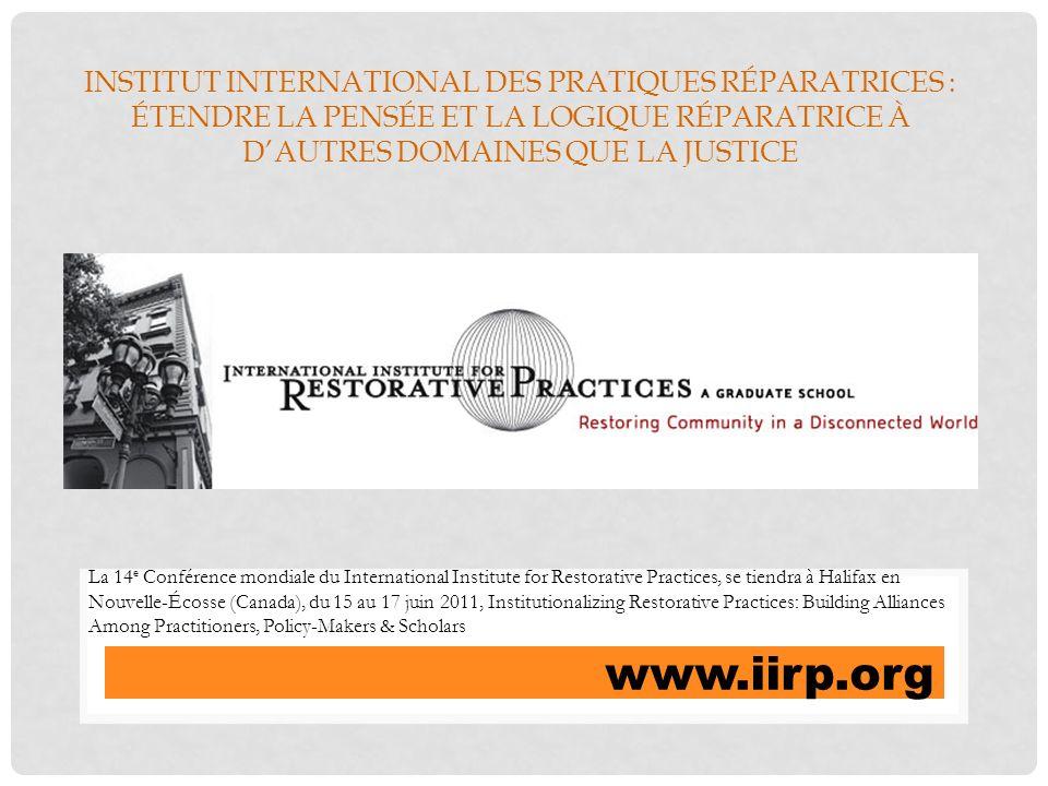 Institut International des Pratiques Réparatrices : étendre la pensée et la logique réparatrice à d'autres domaines que la justice