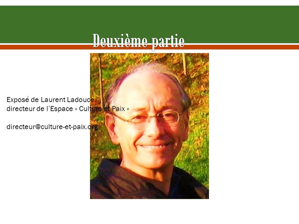 Deuxième partie Exposé de Laurent Ladouce,