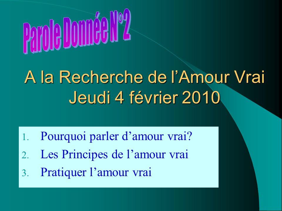 A la Recherche de l'Amour Vrai Jeudi 4 février 2010