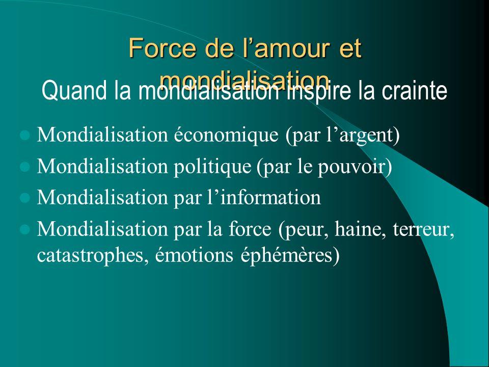 Force de l'amour et mondialisation
