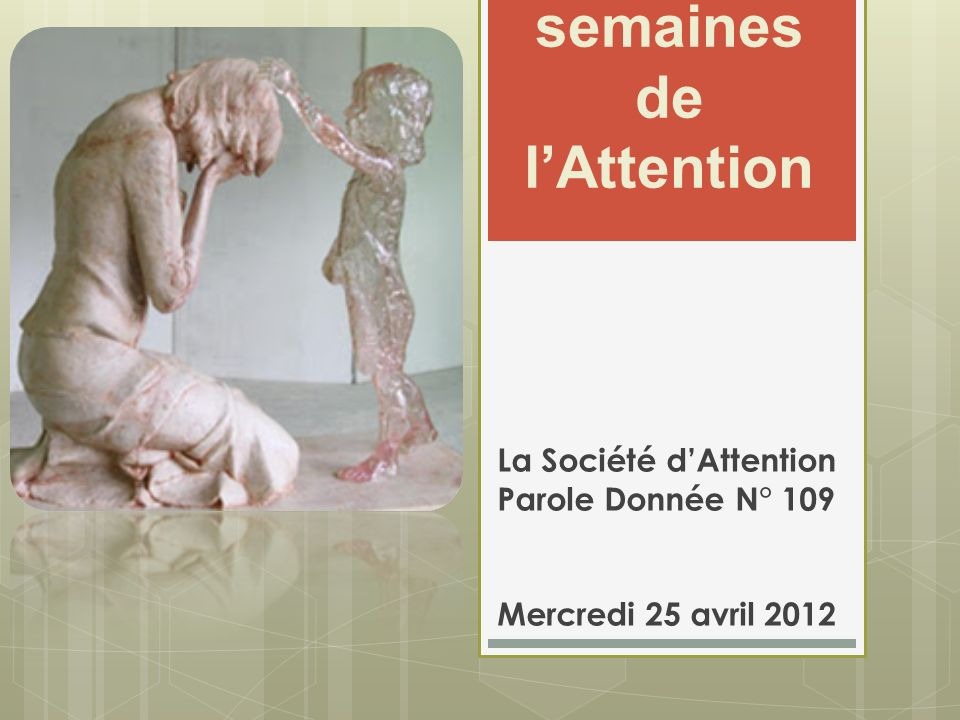 Les semaines de l'Attention