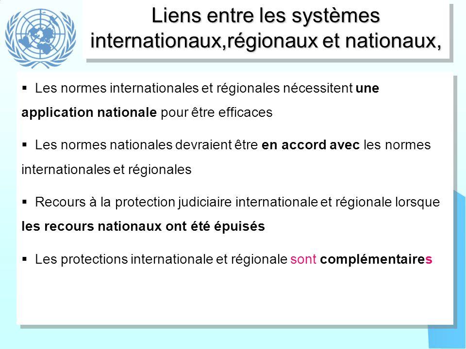 Liens entre les systèmes internationaux,régionaux et nationaux,