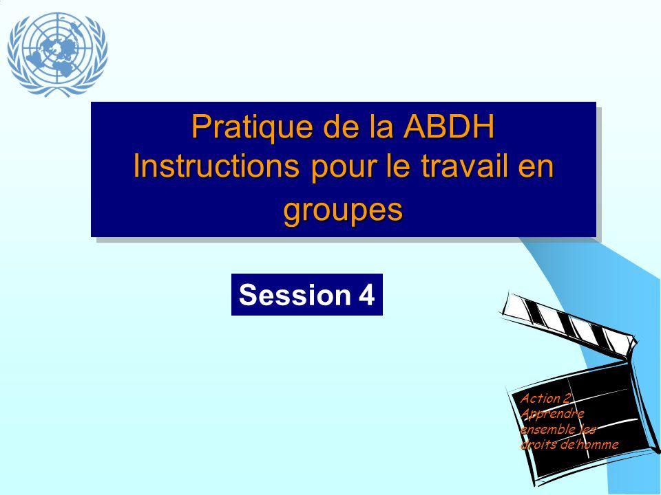 Pratique de la ABDH Instructions pour le travail en groupes