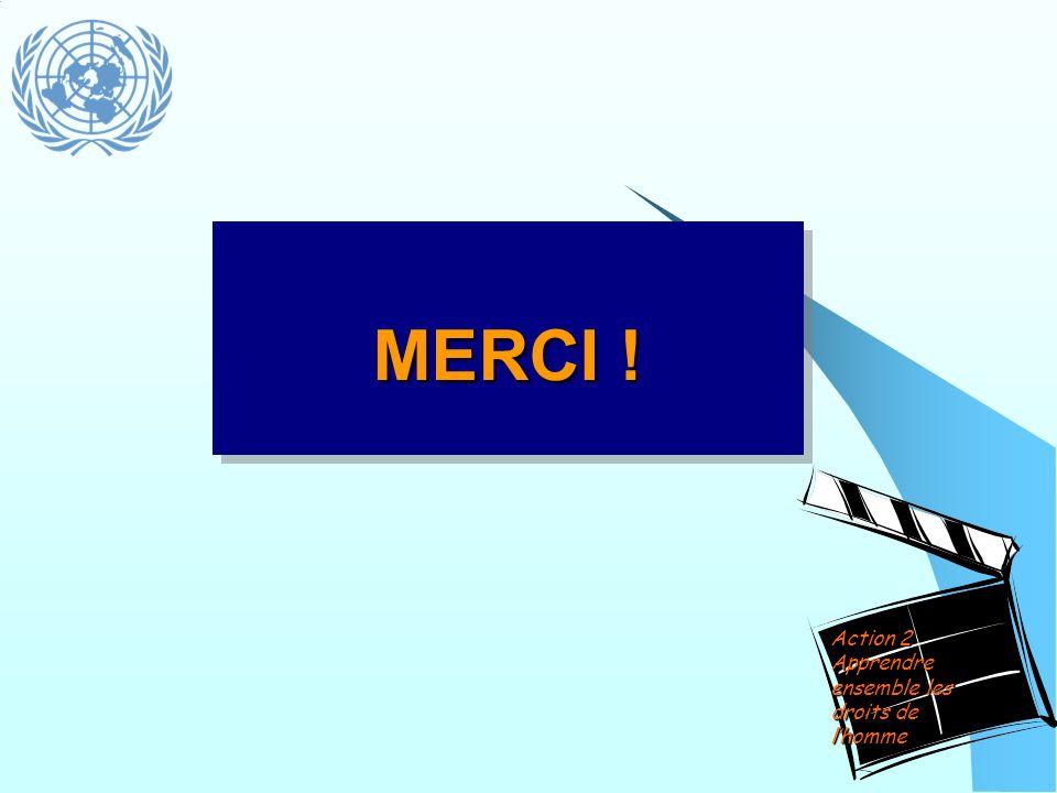 MERCI ! Action 2 Apprendre ensemble les droits de l'homme