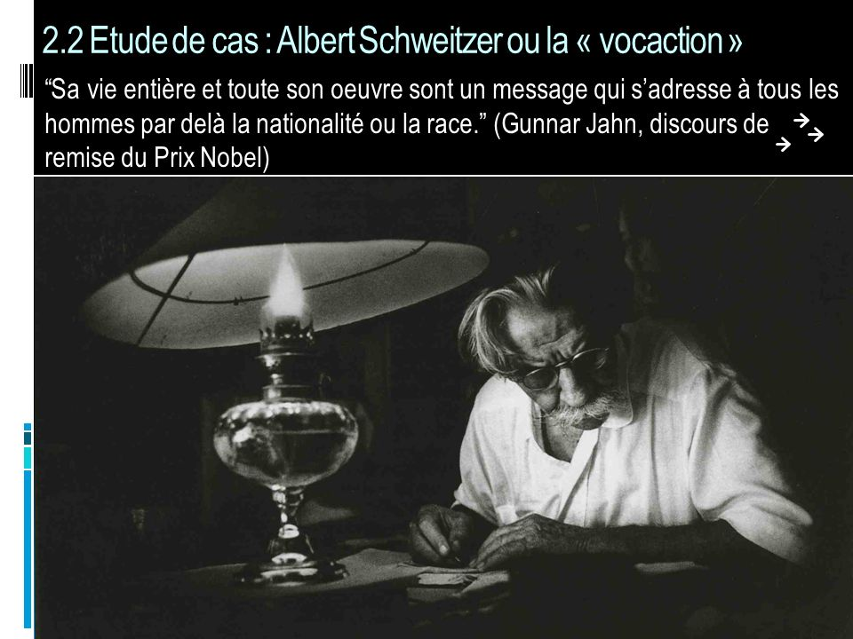 2.2 Etude de cas : Albert Schweitzer ou la « vocaction »