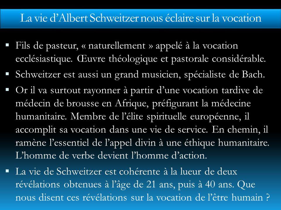 La vie d'Albert Schweitzer nous éclaire sur la vocation