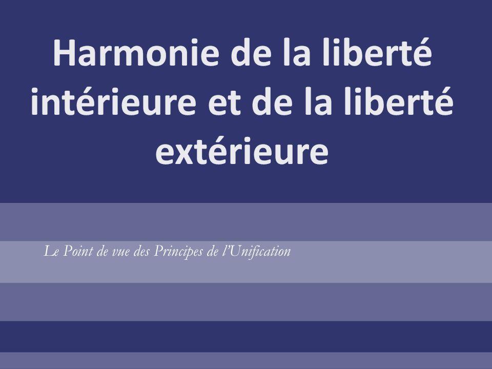 Harmonie de la liberté intérieure et de la liberté extérieure