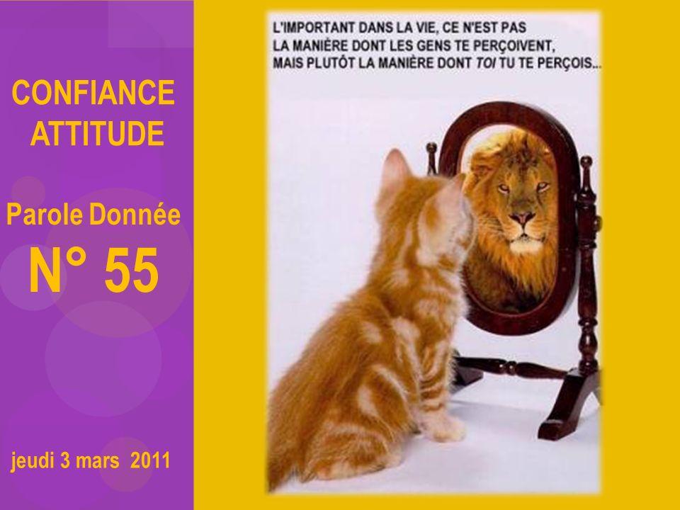 CONFIANCE ATTITUDE Parole Donnée N° 55 jeudi 3 mars 2011