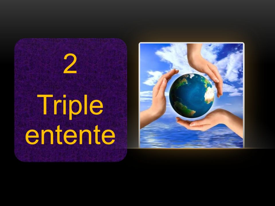 2 Triple entente