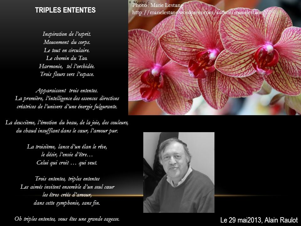 TRIPLES ENTENTES Le 29 mai2013, Alain Raulot Inspiration de l'esprit.