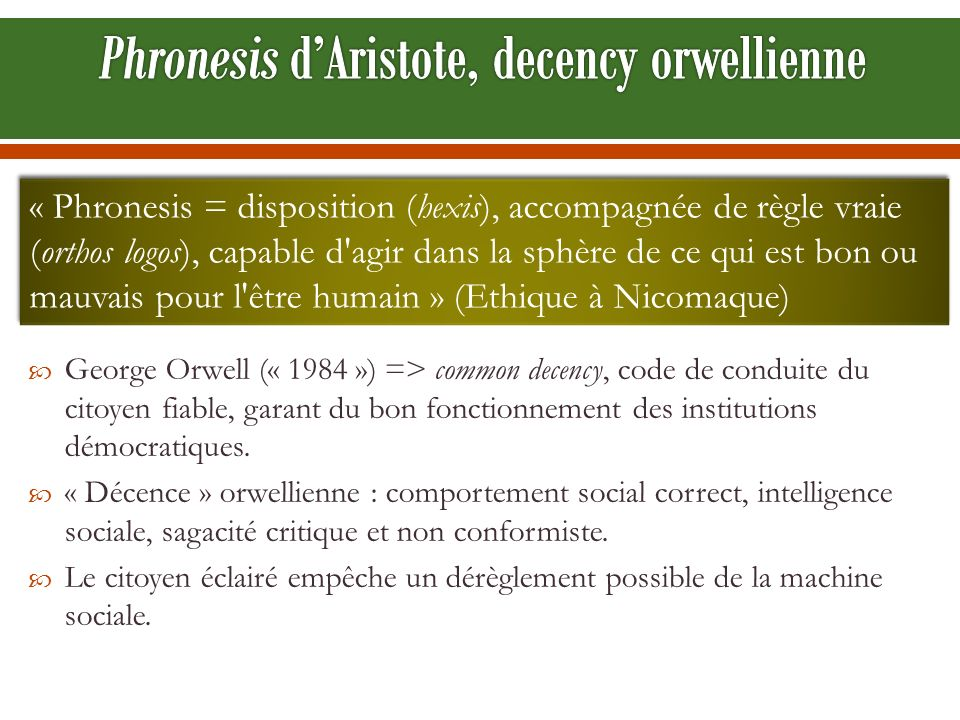 Phronesis d'Aristote, decency orwellienne