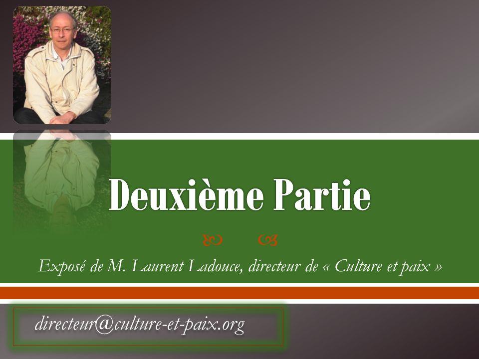 Exposé de M. Laurent Ladouce, directeur de « Culture et paix »