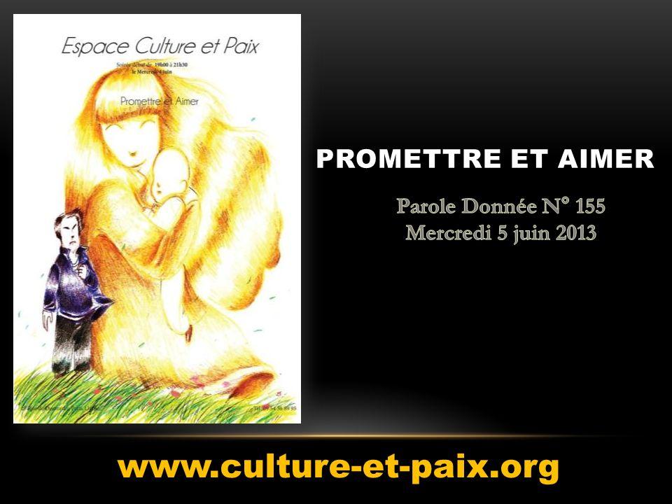 www.culture-et-paix.org Promettre et aimer Parole Donnée N° 155