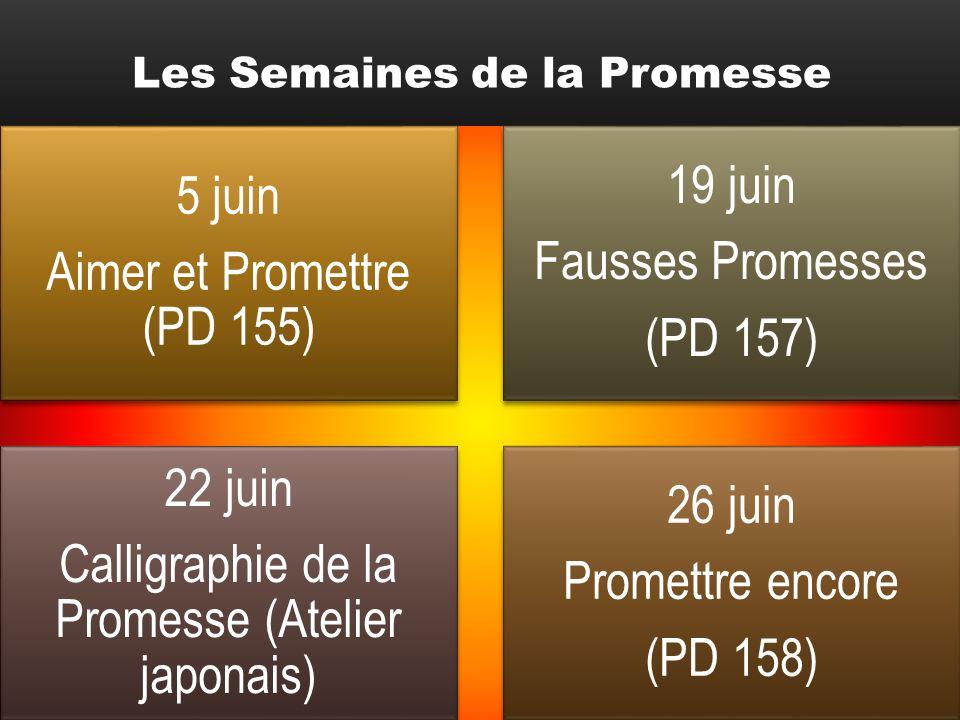 Aimer et Promettre (PD 155) 19 juin Fausses Promesses (PD 157)