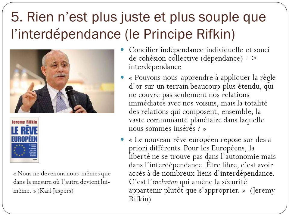 5. Rien n'est plus juste et plus souple que l'interdépendance (le Principe Rifkin)