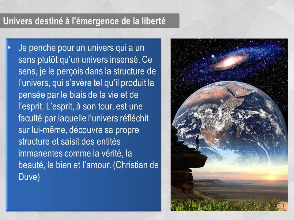 Univers destiné à l'émergence de la liberté