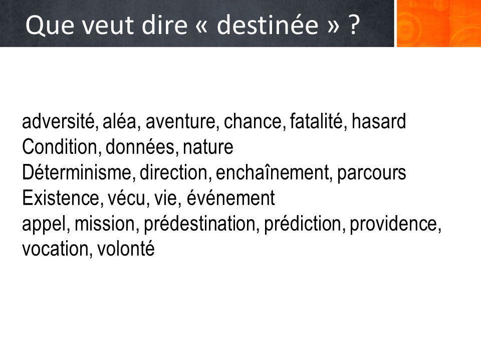 Que veut dire « destinée »