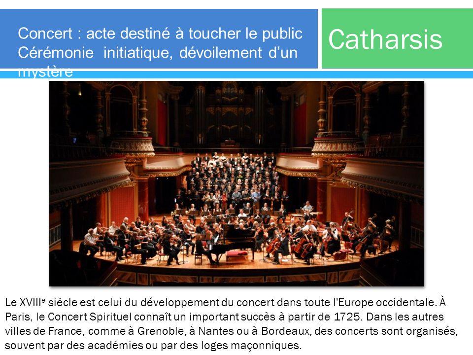 Catharsis Concert : acte destiné à toucher le public