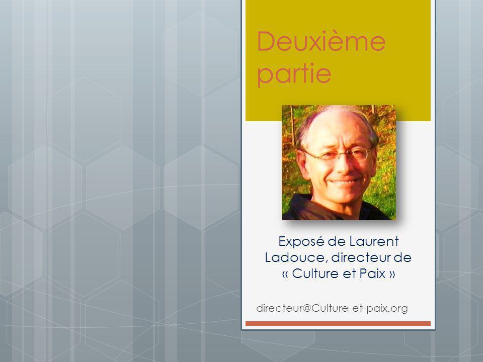 Exposé de Laurent Ladouce, directeur de « Culture et Paix »
