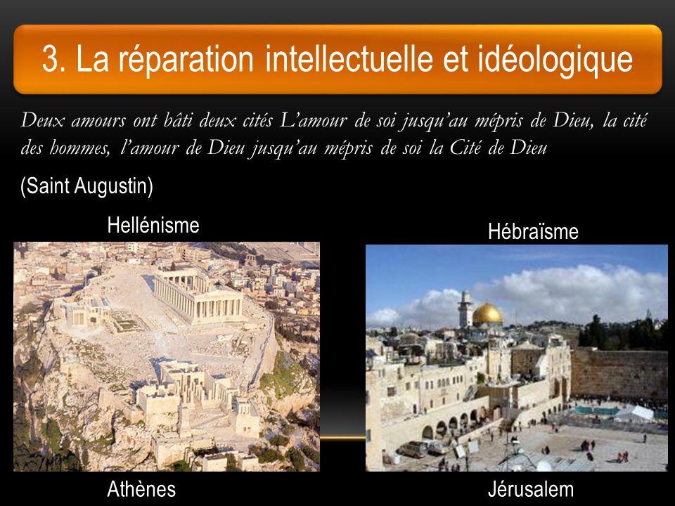 3. La réparation intellectuelle et idéologique