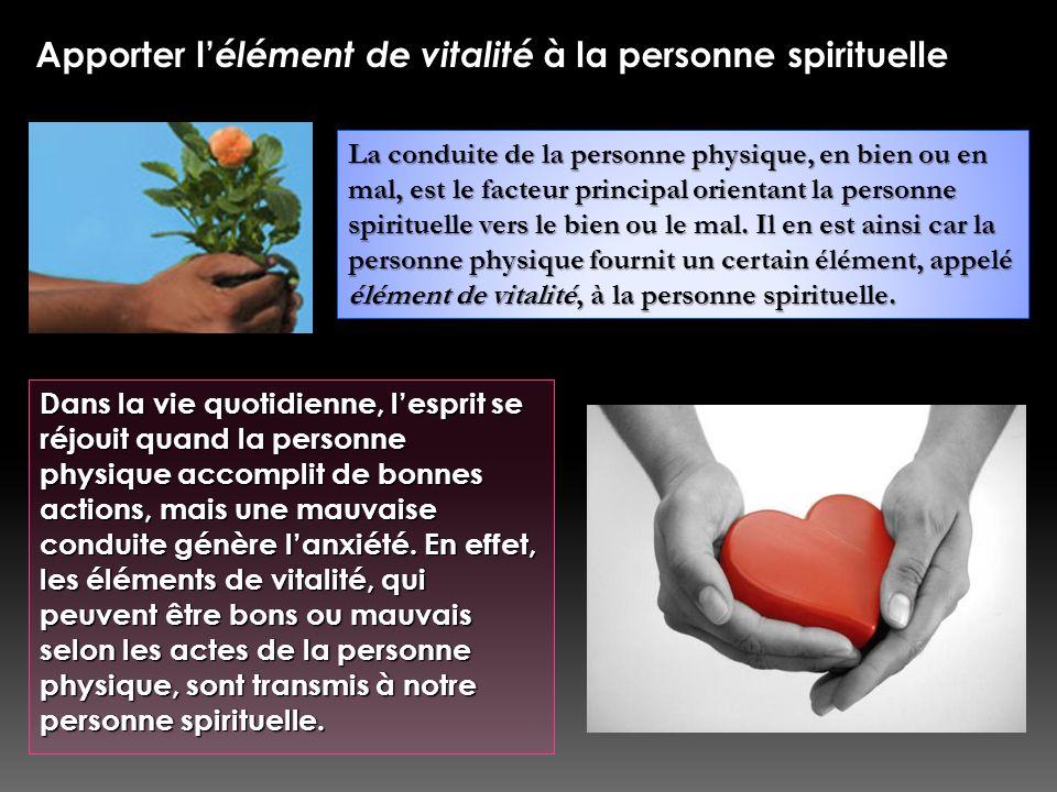 Apporter l'élément de vitalité à la personne spirituelle