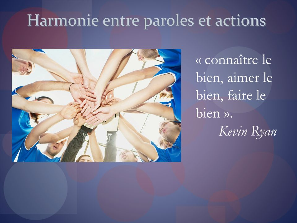 Harmonie entre paroles et actions