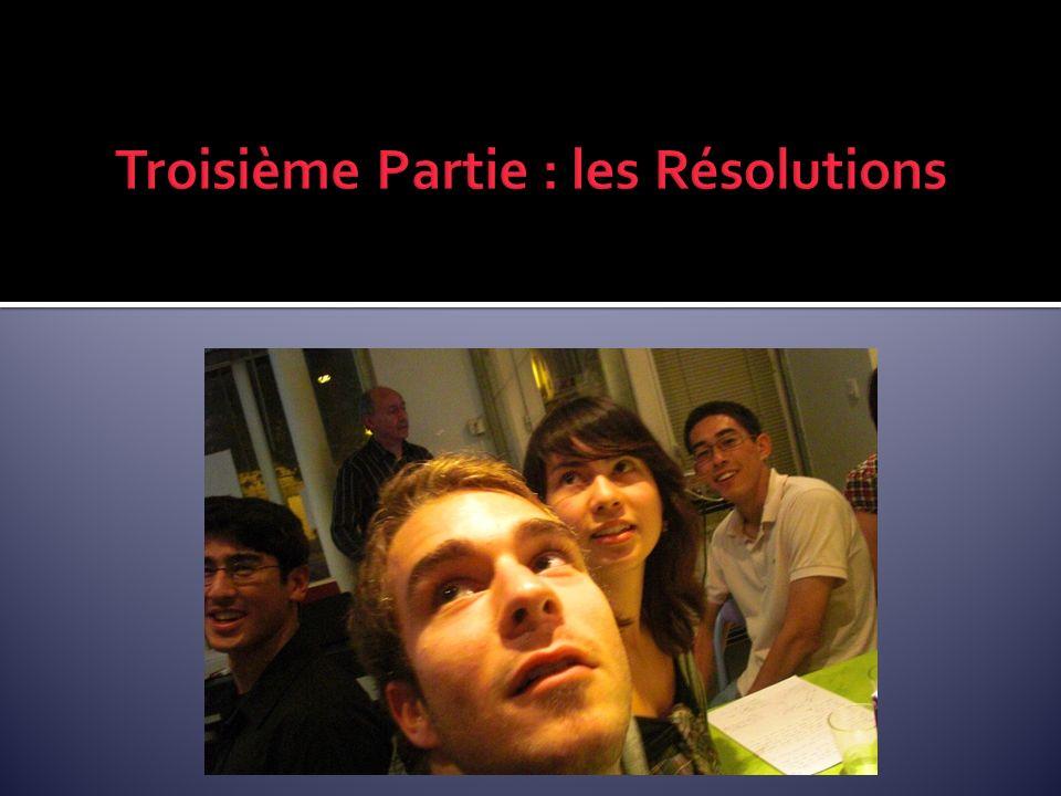 Troisième Partie : les Résolutions