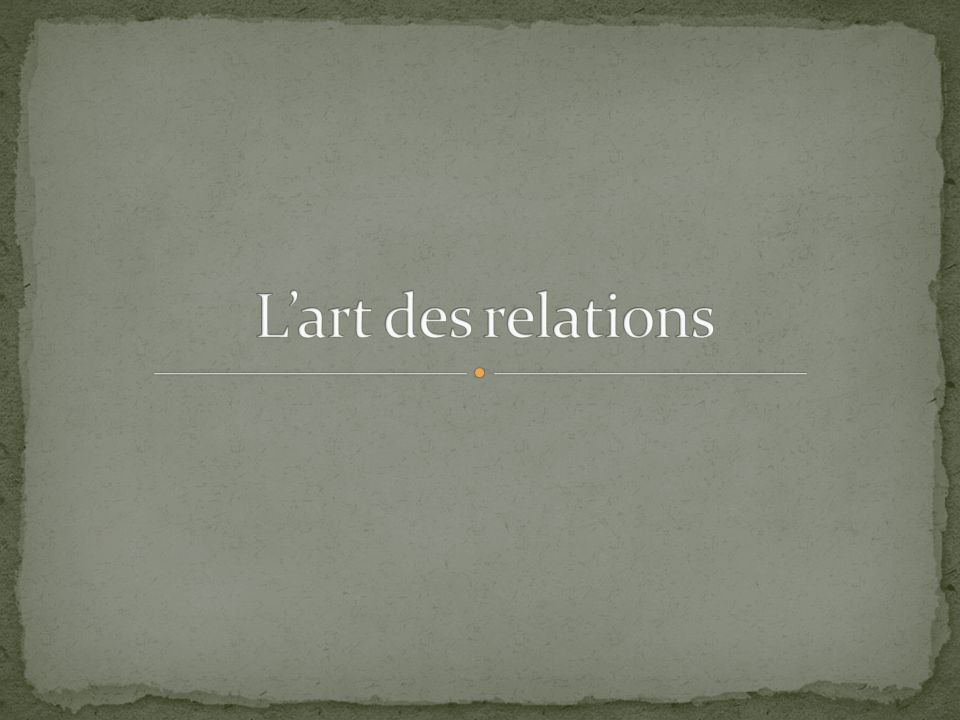 L'art des relations