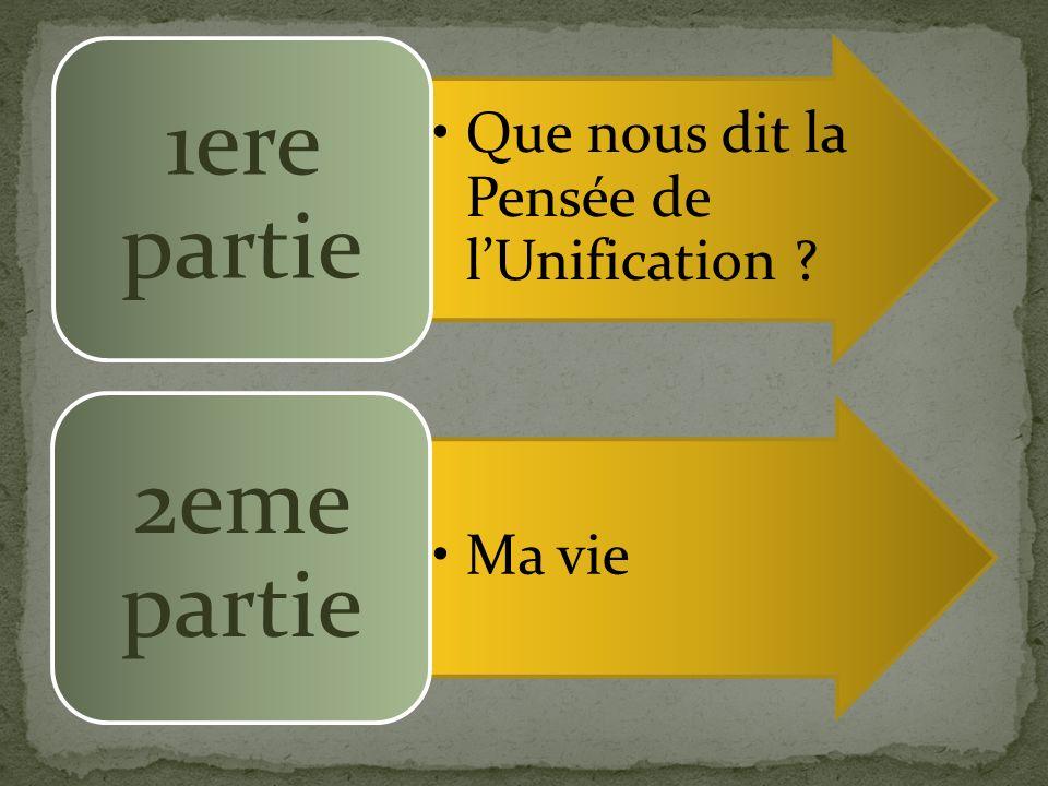 1ere partie 2eme partie Que nous dit la Pensée de l'Unification