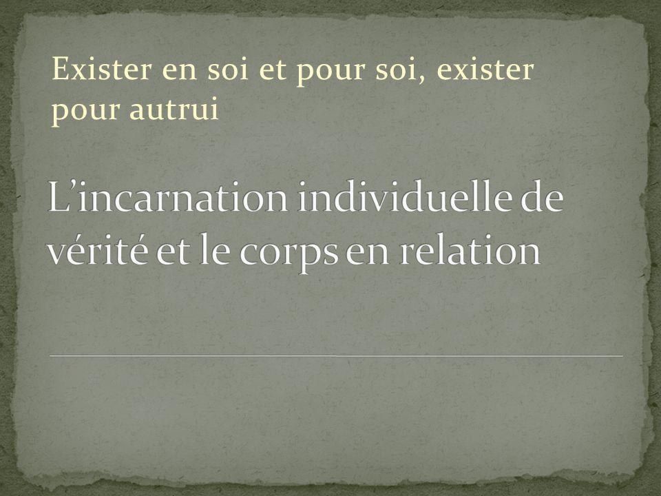 L'incarnation individuelle de vérité et le corps en relation