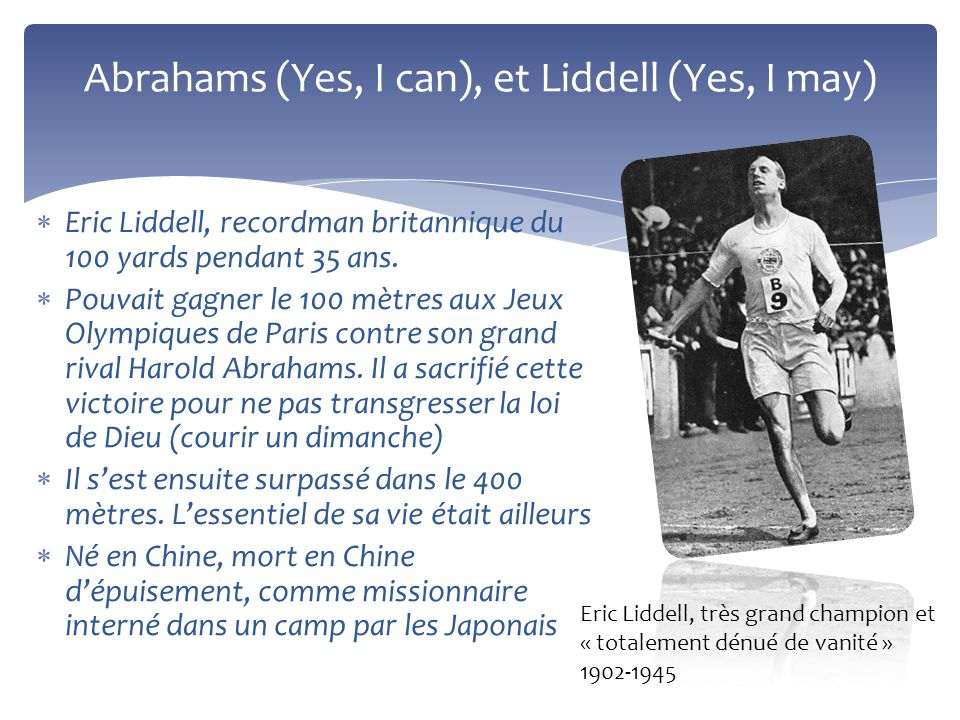 Abrahams (Yes, I can), et Liddell (Yes, I may)