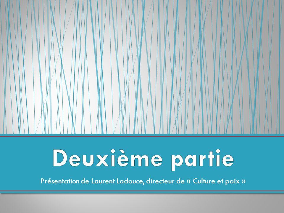Présentation de Laurent Ladouce, directeur de « Culture et paix »