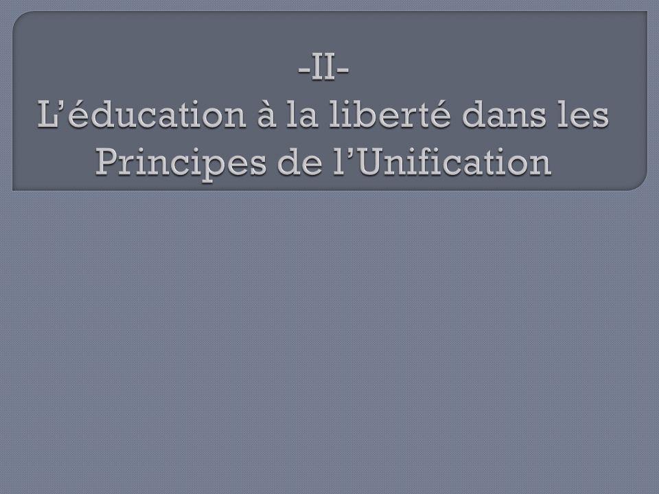 -II- L'éducation à la liberté dans les Principes de l'Unification