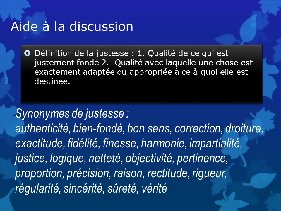 Synonymes de justesse :