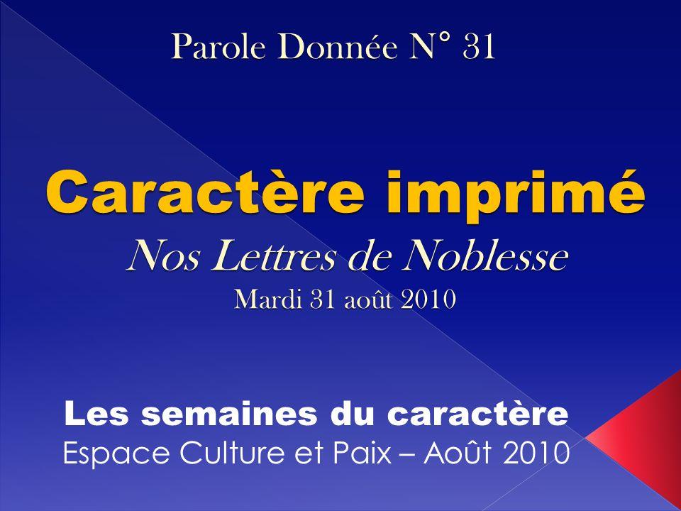 Caractère imprimé Nos Lettres de Noblesse Mardi 31 août 2010