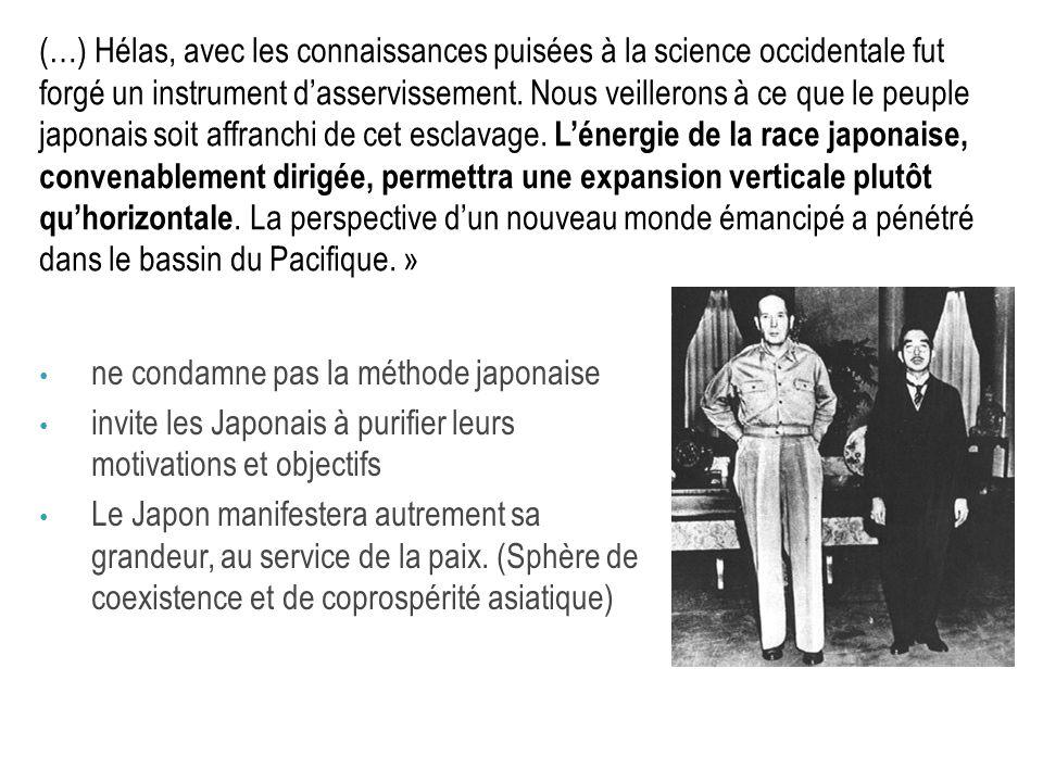 (…) Hélas, avec les connaissances puisées à la science occidentale fut forgé un instrument d'asservissement. Nous veillerons à ce que le peuple japonais soit affranchi de cet esclavage. L'énergie de la race japonaise, convenablement dirigée, permettra une expansion verticale plutôt qu'horizontale. La perspective d'un nouveau monde émancipé a pénétré dans le bassin du Pacifique. »
