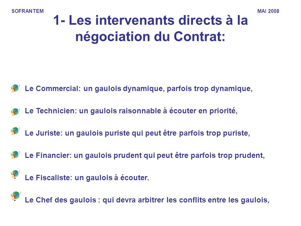 1- Les intervenants directs à la négociation du Contrat: